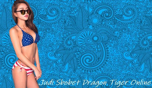 Judi Sbobet Dragon Tiger Online Lebih Untung Daripada Permainan Lain